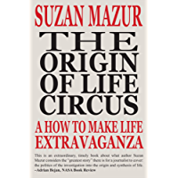 The Origin of Life Circus: A How To Make Life Extravaganza