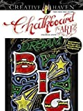 Creative Haven Chalkboard Art Coloring Book: Inspirational Designs on a Dramatic Black Background (Adult Coloring)