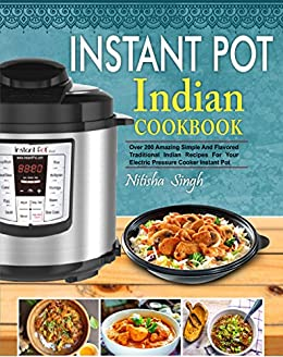 Instant pot indian foods cookbook over 200 amazing simple and instant pot indian foods cookbook over 200 amazing simple and flavored traditional indian recipes for forumfinder Gallery