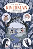 The Riverman, Aaron Starmer, 0374363099