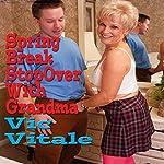 Spring Break Stopover with Grandma | Vic Vitale