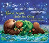 Good Night, Little Sea Otter (Hmong/English), Janet Halfmann, 159572365X