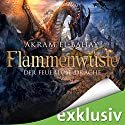 Der feuerlose Drache (Flammenwüste 3) Audiobook by Akram El-Bahay Narrated by Thomas Schmuckert
