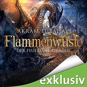 Der feuerlose Drache (Flammenwüste 3) Hörbuch