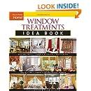 Window Treatments Idea Book: Design Ideas * Fabric & Color * Embellishing Ready (Taunton Home Idea Books)