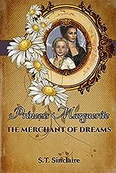 Princess Marguerite: The Merchant Of Dreams