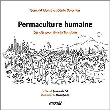 Permaculture humaine: Des clés pour vivre la transition