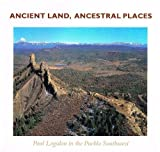 img - for Ancient Land, Ancestral Places: Paul Logsdon in the Pueblo Southwest book / textbook / text book