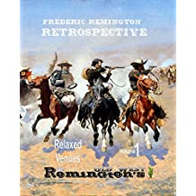 Frederic Remington: Retrospective (Remington's Old West Book 1)