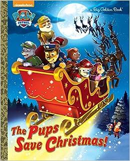 The Pups Save Christmas! (Paw Patrol) (Big Golden Book): Golden
