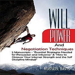 Willpower and Negotiation Techniques: 2 Manuscripts