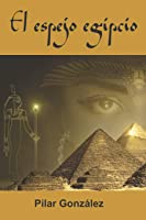 El Espejo Egipcio: LA NOVELA DE SUSPENSE INTRIGA