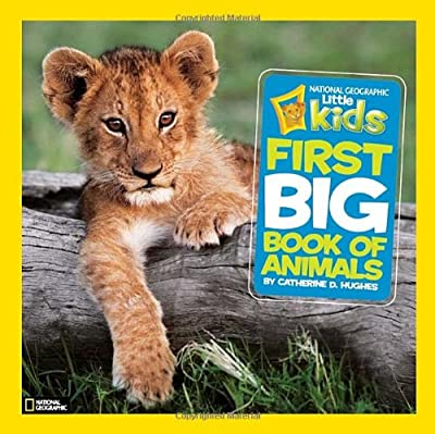 National Geographic Little Kids First Big Book Of Animals by National Geographic Children's Books
