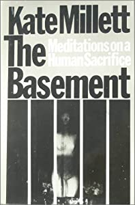 The Basement: Meditations on a Human Sacrifice