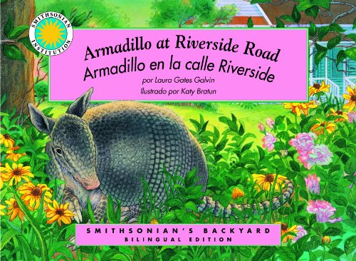 Armadillo at Riverside Road/Armadillo en la calle Riverside, a Smithsonian's Backyard Bilingual Book (English/Spanish bilingual) (Smithsonian Backyard) (English and Spanish Edition) by Soundprint