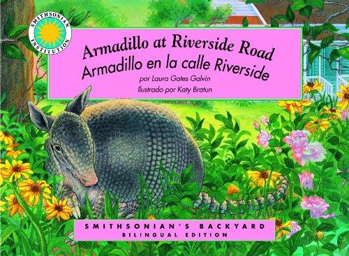 Armadillo at Riverside Road/Armadillo en la calle Riverside, a Smithsonian's Backyard Bilingual Book (English/Spanish bilingual) (Smithsonian Backyard) (English and Spanish Edition) by Soundprint
