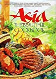 Asia the Beautiful Cookbook, Jacki Passmore, 0895351854