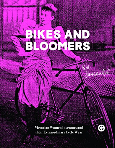 Bikes and Bloomers: Victorian Women Inventors and their Extraordinary Cycle Wear (Goldsmiths Press)