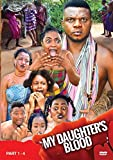 MY DAUGHTER'S BLOOD_With Ken Erics Ugo - NOLLYWOOD NIGERIAN AFRICAN MOVIE_ ENGLISH LANGUAGE_EDITIONS 1,2,3,4_Over 4 Hours Plus Bonus Video