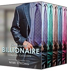 Borrowed Billionaire - The Complete Series (Billionaire Erotic Romance) by [Strong, Mimi]
