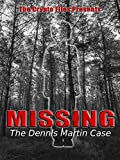 Missing: The Dennis Martin Case