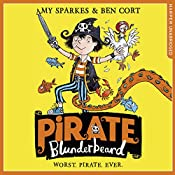 Pirate Blunderbeard: Worst. Pirate. Ever.: Pirate Blunderbeard, Book 1 | Amy Sparkes