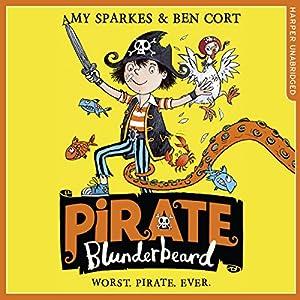 Pirate Blunderbeard: Worst. Pirate. Ever. Audiobook