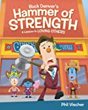 Buck Denver's Hammer of Strength: A Lesson in Loving Others