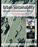 Urban Sustainability Through Environmental Design : Approaches to Time - People - Place Responsive Urban Spaces, , 041538480X