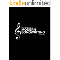 The Complete Guide To Modern Songwriting: Music Theory Through Songwriting book cover