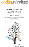 Where English Came From: What Every American English Speaker Should Know
