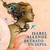 Retrato en Sepia [Portrait in Sepia] | Isabel Allende