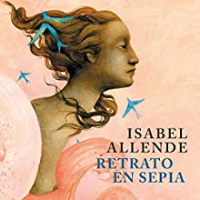 Retrato en Sepia [Portrait in Sepia] Audiobook by Isabel Allende Narrated by Javiera Gazitua