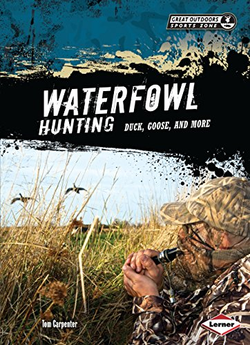 Waterfowl Hunting: Duck, Goose, and More (Great Outdoors Sports Zone)