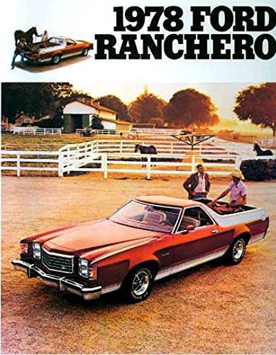 - HISTORIC 1978 FORD RANCHERO FULL COLOR DEALERHIP SALES BROCHURE - Includes Ranchero GT, Ranchero 500 & Ranchero Squire - ADVERTISMENT - LITERATURE 78