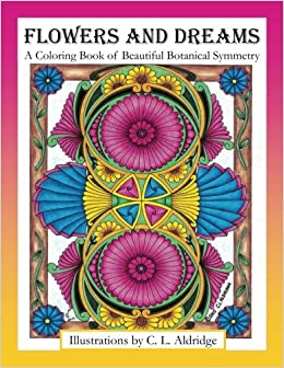 _UPD_ Flowers And Dreams: A Coloring Book Of Beautiful Botanical Symmetry. majors McMinn notable Katoaako alega quedado country Nombre