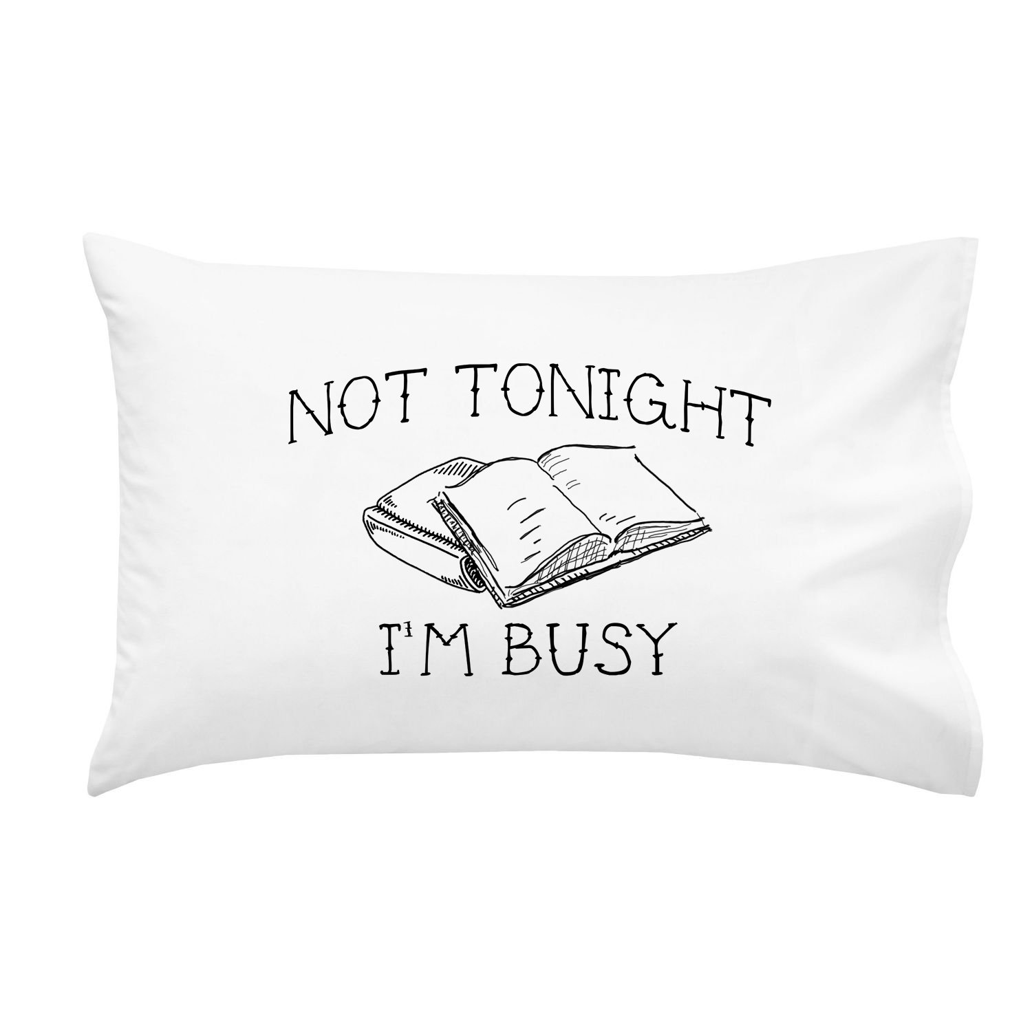 Oh, Susannah Not Tonight Im Busy Pillowcase - Standard Size Pillowcase (1 20x30 inch, Black) College Gifts for Girls