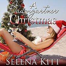 A Baumgartner Christmas: The Baumgartners Audiobook by Selena Kitt Narrated by Taylor Quinn