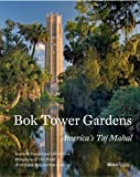 img - for Bok Tower Gardens: America's Taj Mahal book / textbook / text book