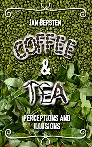 Coffee and Tea: Perceptions and Illusions by Ian Bersten