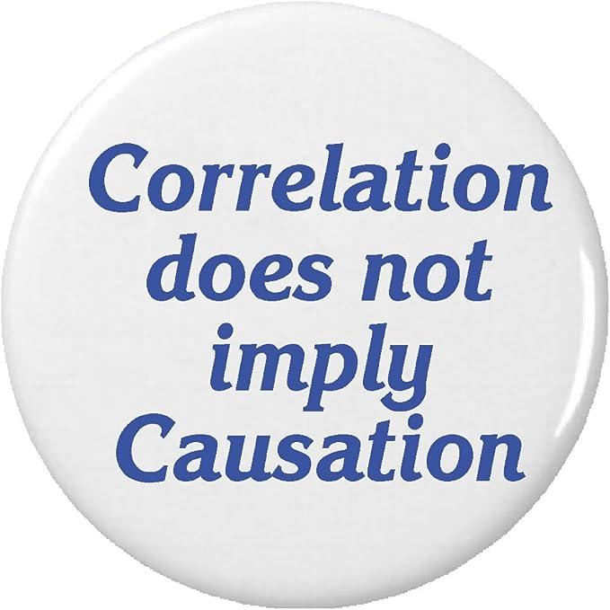Amazon.com: Correlación no significa causalidad botón Pin ...