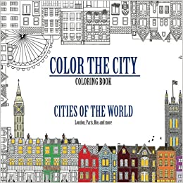 Amazon Color The City Coloring Book Of Skylines Across World Cityscapes From London Paris Prague And More Gorgeous Volume