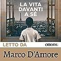 La vita davanti a sé Hörbuch von Romain Gary Gesprochen von: Marco D'Amore