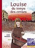 Louise du temps des cerises : 1871 : la commune de Paris