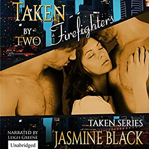 Taken by Two Firefighters Audiobook