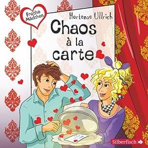 Chaos à la carte (Freche Mädchen) Hörbuch