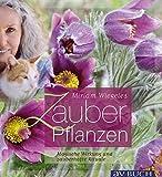 Miriam Wiegeles Zauberpflanzen: Magische Wirkung und zauberhafte Rituale (avBuch im Cadmos Verlag)