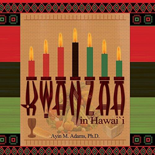 Kwanzaa in Hawaii by Ayin M. Adams