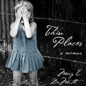 Thin Places: A Memoir Audiobook by Mary E. DeMuth Narrated by Mary E. DeMuth