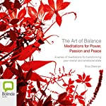 The Art of Balance: Meditations for Power, Passion, and Peace | Tricia Brennan